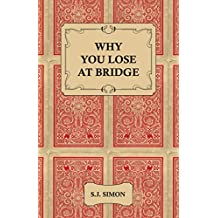 Why You Lose at Bridge (English Edition)