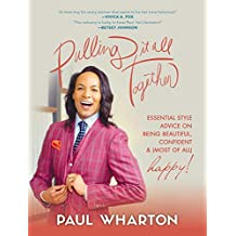 Pulling It All Together: Essential Style Advice on Being Beautiful, Confident & (Most of All) Happy! (English Edition)
