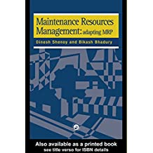 Maintenance Resource Management: Adapting Materials Requirements Planning MRP (English Edition)