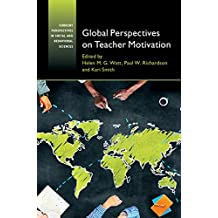 Global Perspectives on Teacher Motivation (Current Perspectives in Social and Behavioral Sciences) (English Edition)