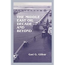 The Middle East Oil Decade and Beyond (English Edition)