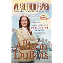 We Are Their Heaven: Why the Dead Never Leave Us (English Edition)
