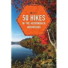 50 Hikes in the Adirondack Mountains (1st Edition)  (Explorer's 50 Hikes) (English Edition)