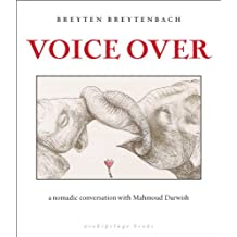 Voice Over: a nomadic conversation with Mahmoud Darwish (English Edition)