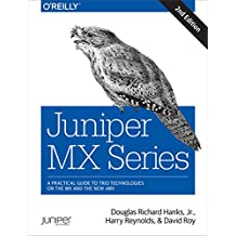 Juniper MX Series: A Comprehensive Guide to Trio Technologies on the MX (English Edition)