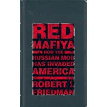 Red Mafiya: How the Russian Mob Has Invaded America (English Edition)
