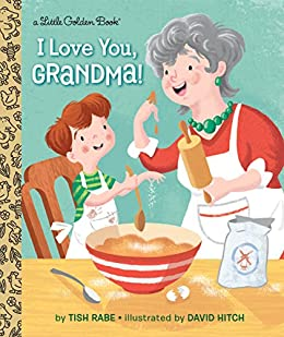 """I Love You, Grandma! (Little Golden Book) (English Edition)"",作者:[Tish Rabe, David Hitch]"
