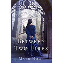 Between Two Fires: A Novel (Queen Branwen Book 1) (English Edition)