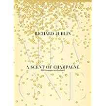 A Scent of Champagne: 8,000 Champagnes Tested and Rated (English Edition)