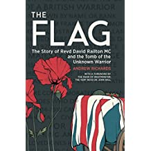 The Flag: The Story of Revd David Railton MC and the Tomb of the Unknown Warrior (English Edition)