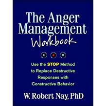 The Anger Management Workbook: Use the STOP Method to Replace Destructive Responses with Constructive Behavior (The Guilford Self-Help Workbook Series) (English Edition)