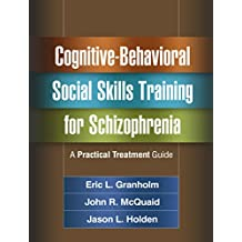 Cognitive-Behavioral Social Skills Training for Schizophrenia: A Practical Treatment Guide (English Edition)