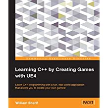 Learning C++ by Creating Games with UE4 (English Edition)