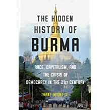 The Hidden History of Burma: Race, Capitalism, and the Crisis of Democracy in the 21st Century (English Edition)