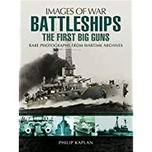 Battleships: The First Big Guns (Images of War) (English Edition)