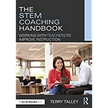 The STEM Coaching Handbook: Working with Teachers to Improve Instruction (English Edition)