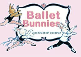 """Ballet Bunnies (English Edition)"",作者:[Goodman, Joan E.]"