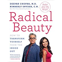 Radical Beauty: How to Transform Yourself from the Inside Out (English Edition)