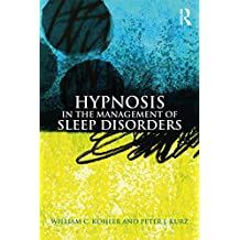 Hypnosis in the Management of Sleep Disorders (English Edition)