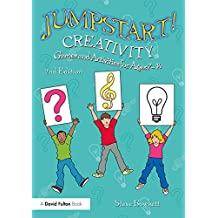 Jumpstart! Creativity: Games and Activities for Ages 7–14 (English Edition)
