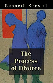 """""""The Process of Divorce: Helping Couples Negotiate Settlements (English Edition)"""",作者:[Kressel, Kenneth]"""