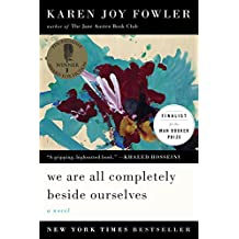 We Are All Completely Beside Ourselves: A Novel (Pen/Faulkner Award - Fiction) (English Edition)