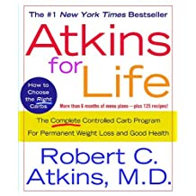 Atkins for Life: The Complete Controlled Carb Program for Permanent Weight Loss and Good Health (English Edition)