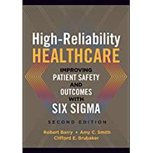 High-Reliability Healthcare: Improving Patient Safety and Outcomes with Six Sigma, Second Edition (ACHE Management) (English Edition)
