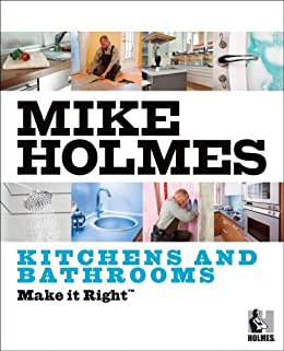 """Make It Right: Kitchens and Bathrooms (English Edition)"",作者:[Holmes, Mike]"