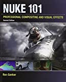 Nuke 101: Professional Compositing and Visual Effects (2nd Edition)