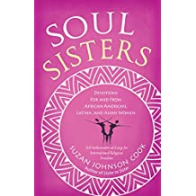 Soul Sisters: Devotions for and from African American, Latina, and Asian Women (English Edition)