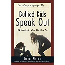 Bullied Kids Speak Out: We Survived--How You Can Too (English Edition)