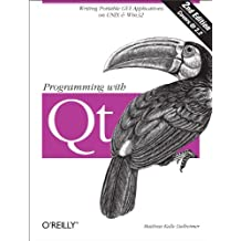 Programming with Qt: Writing Portable GUI applications on Unix and Win32 (English Edition)