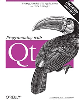 """Programming with Qt: Writing Portable GUI applications on Unix and Win32 (English Edition)"",作者:[Matthias Kalle Dalheimer]"
