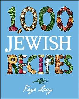 """1,000 Jewish Recipes (1,000 Recipes Book 43) (English Edition)"",作者:[Levy, Faye]"