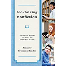 Booktalking Nonfiction: 200 Surefire Winners for Middle and High School Readers (English Edition)