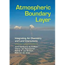 Atmospheric Boundary Layer: Integrating Air Chemistry and Land Interactions (English Edition)