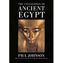 The Civilization Of Ancient Egypt (English Edition)