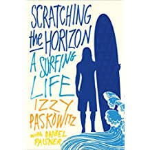 Scratching the Horizon: A Surfing Life (English Edition)