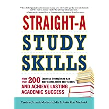 Straight-A Study Skills: More Than 200 Essential Strategies to Ace Your Exams, Boost Your Grades, and Achieve Lasting Academic Success (English Edition)