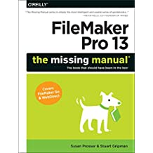 FileMaker Pro 13: The Missing Manual (English Edition)
