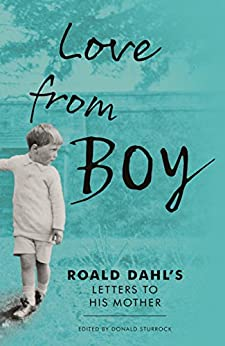 """Love from Boy: Roald Dahl's Letters to his Mother (English Edition)"",作者:[Sturrock, Donald]"