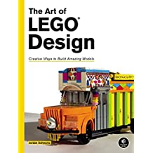 The Art of LEGO Design: Creative Ways to Build Amazing Models (English Edition)