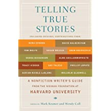 Telling True Stories: A Nonfiction Writers' Guide from the Nieman Foundation at Harvard University (English Edition)