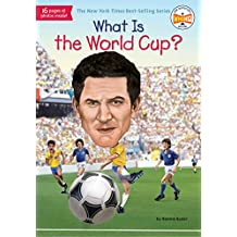 What Is the World Cup? (What Was?) (English Edition)