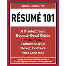 Resume 101: A Student and Recent-Grad Guide to Crafting Resumes and Cover Letters that Land Jobs (English Edition)
