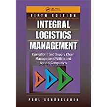 Integral Logistics Management: Operations and Supply Chain Management Within and Across Companies, Fifth Edition (English Edition)