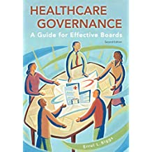 Healthcare Governance: A Guide for Effective Boards, Second Edition (ACHE Management) (English Edition)