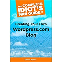 The Complete Idiot's Mini Guide to Creating Your Own Wordpress.Com Blog (Alex Rider) (English Edition)