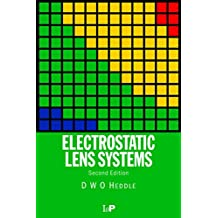 Electrostatic Lens Systems, 2nd edition (English Edition)